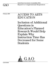 Access to Arts Education: Inclusion of Additional Questions in Education's Planned Research Would Help Explain Why Instruction Time Has Decreased for Some Students