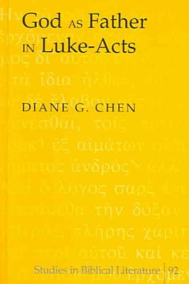 God as Father in Luke Acts