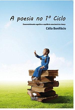 A poesia no 1o Ciclo   Desenvolvimento cognitivo e equil  brio emocional da crian  a PDF