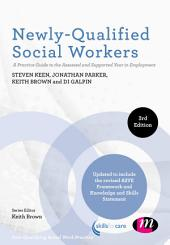 Newly-Qualified Social Workers: A Practice Guide to the Assessed and Supported Year in Employment, Edition 3