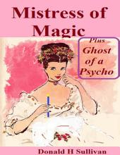 Mistress of Magic Plus Ghost of a Psycho