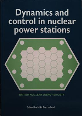 Dynamics and Control in Nuclear Power Stations