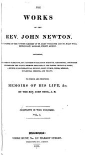 The Works of the Rev. John Newton ...: Containing, an Authentic Narrative, Etc., Letters on Religious Subjects, Cardiphonia, Discourses Intended for the Pulpit, Sermons Preached in the Parish Church of Olney, a Review of Ecclesiastical History, Olney Hymns, Poems, Messiah, Occasional Sermons, and Tracts, to which are Prefixed, Memoirs of His Life, &c. by the Rev. John Cecil, Volume 1