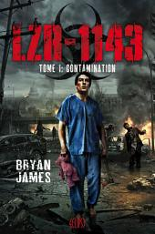 LZR-1143 Tome 1: Contamination