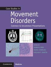 Case Studies in Movement Disorders: Common and Uncommon Presentations