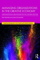 Managing Organizations in the Creative Economy PDF