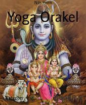 Yoga Orakel: Übungen, Geschichten und positives Denken für jeden Tag