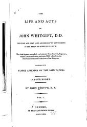 The Life and Acts of John Whitgift, D.D., the Third and Last Lord Archbishop of Canterbury in the Reign of Queen Elizabeth: The life and acts of John Whitgift, Book 1-3