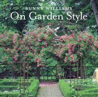 Bunny Williams On Garden Style PDF