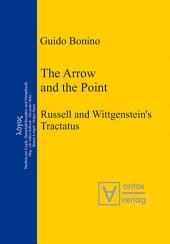 The Arrow and the Point: Russell and Wittgenstein's Tractatus
