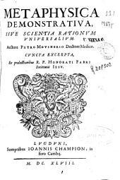Metaphysica demonstratiua, siue scientia rationum uniuersalium