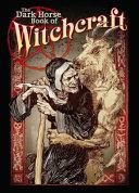 The Dark Horse Book Of Witchcraft Book PDF