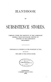 Handbook of Subsistence Stores: For Use in the Army of the United States
