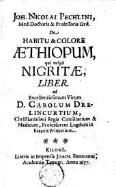 De habitu & colore Aethiopum, qui vulgò nigritae, liber ...