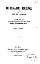 Barnabé Rudge: Roman anglais. Trad. avec l'autorisation de l'auteur sous la dir. de P. Lorain. Trad. par Bonnomet, Volume1