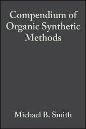 Compendium of Organic Synthetic Methods: Volume 22
