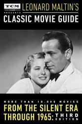 Turner Classic Movies Presents Leonard Maltin S Classic Movie Guide Book PDF