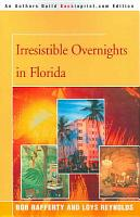 Irresistible Overnights in Florida PDF