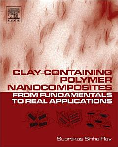 Clay Containing Polymer Nanocomposites