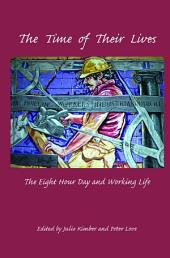 The Time of Their Lives: The Eight Hour Day and Working Life