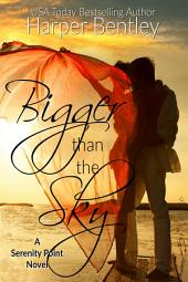 Bigger Than the Sky (Serenity Point, Book 1)
