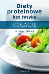 Diety proteinowe bez ryzyka. Kolacje