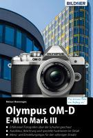 Olympus OM D E M10 Mark III  F  r bessere Fotos von Anfang an  PDF