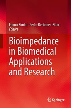 Bioimpedance in Biomedical Applications and Research PDF