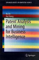 Patent Analysis and Mining for Business Intelligence PDF