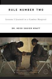 Rule Number Two: Lessons I Learned in a Combat Hospital