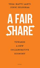 A Fair Share: Towards a New Collaborative Economy