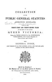 A Collection of the Public General Statutes Affecting Scotland ...