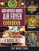 The Flavor Filled Air Fryer Cookbook [4 Books in 1]