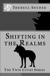 Shifting in The Realms: Book 1