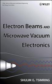 Electron Beams and Microwave Vacuum Electronics: Edition 11