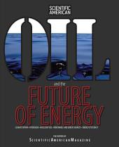 Oil and the Future of Energy: Climate Repair * Hydrogen * Nuclear Fuel * Renewable And Green Sources * Energy Efficiency