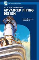 Process Piping Design Handbook: Advanced piping design