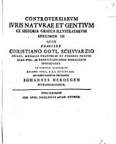 Controversiae iuris naturae et gentium ex historia Graeca illustratae: 3