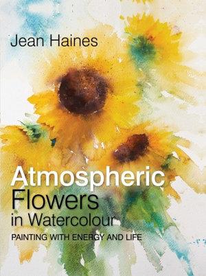 Jean Haines  Atmospheric Flowers in Watercolour