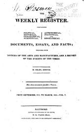 Niles' Weekly Register: Containing Political, Political, Historical, Geographical, Scientifical, Statistical, Economical, and Biographical Documents, Essays and Facts; Together with Notices of the Arts and Manufactures, and a Record of the Events of the Times ..., Volume 5