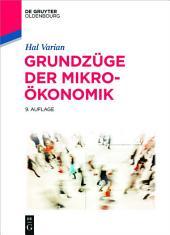 Grundzüge der Mikroökonomik: Ausgabe 9