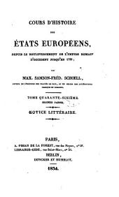 Cours d'histoire des Etats europeens, depuis le bouleversement de l'empire romain d'occident jusqu'en 1789; par Max. Samson-Fred. Schoell: Volume94