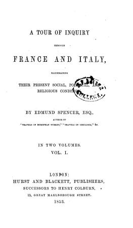 Atour of Inquiry Through France and Italy  Illustrating Their Present Social  Political  and Religious Condition by Edmund Spencer PDF
