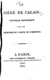 Le siège de Calais, nouvelle historique: Suivi des Mémoires du comte de Comminge