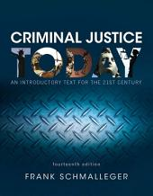 Criminal Justice Today: An Introductory Text for the 21st Century, Edition 14