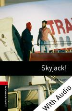 Skyjack! - With Audio Level 3 Oxford Bookworms Library