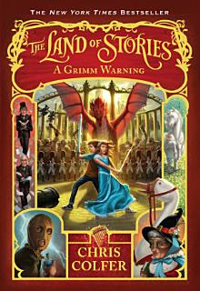 The Land of Stories  A Grimm Warning Book