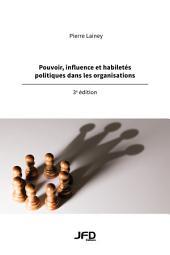 Pouvoir, influence et habiletés politiques dans les organisations, 3e édition