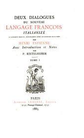 Deux dialogues du nouueau langage françois, italianizé, & autrement desguizé [by Ian Franchet]. avec intr. et notes par P. Ristelhuber: Volume 1