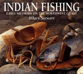 Indian Fishing: Early Methods on the Northwest Coast